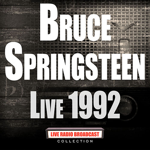 Live 1992 (Live) by Bruce Springsteen