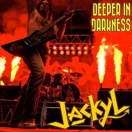 Deeper In Darkness by Jackyl