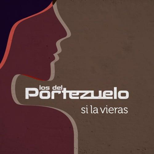 Si La Vieras de Los del Portezuelo