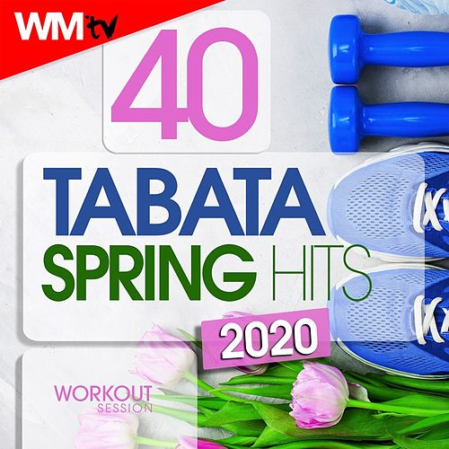 40 Tabata Hits Spring 2020 Workout Session (20 Sec. Work and 10 Sec. Rest Cycles With Vocal Cues / High Intensity Interval Training Compilation for Fitness & Workout) von Workout Music Tv