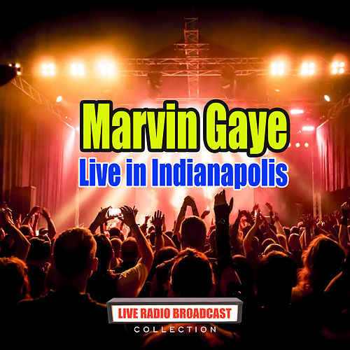 Live in Indianapolis (Live) by Marvin Gaye