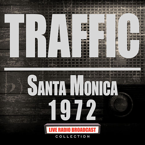 Santa Monica Live 1972 (Live) by Traffic