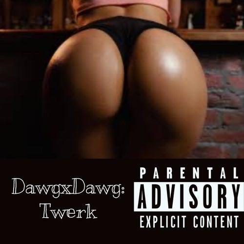 Twerk de DawgxDawg