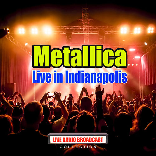 Live in Indianapolis (Live) by Metallica