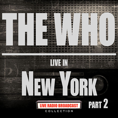 Live In New York Part 2 (Live) by The Who