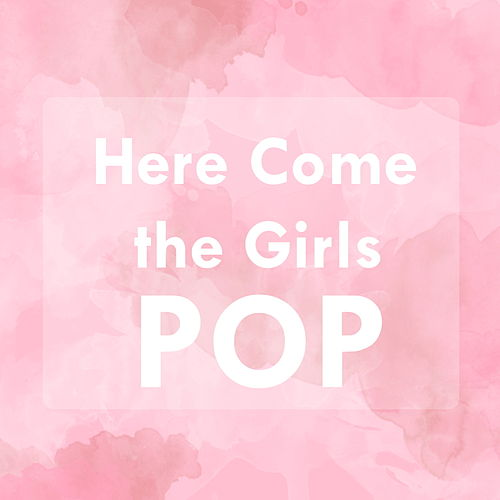 Here Come the Girls Pop von Various Artists
