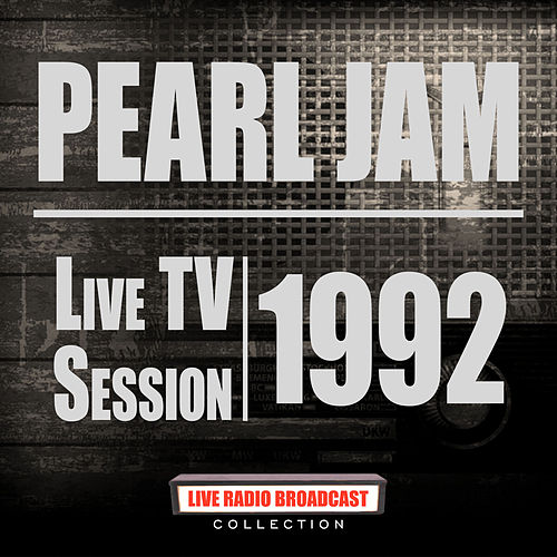 Live TV Sessions 1992 (Live) de Pearl Jam