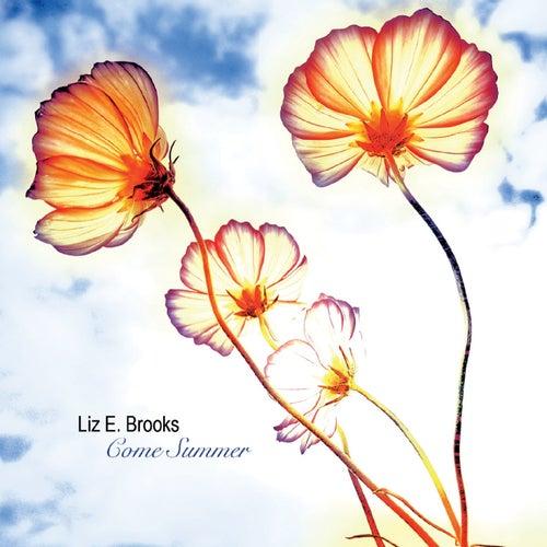 Come Summer de Liz E. Brooks