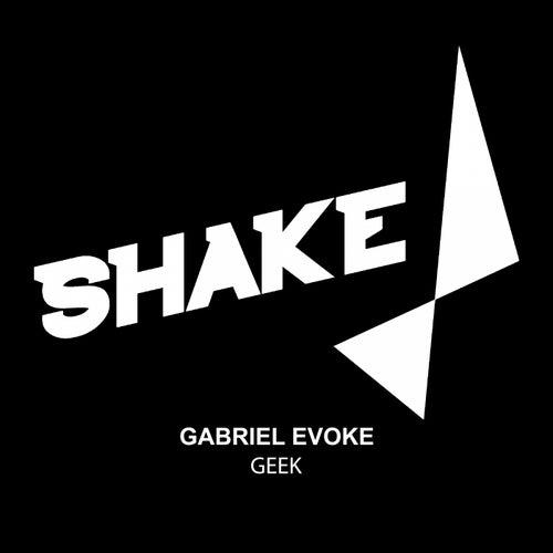 Geek by Gabriel Evoke