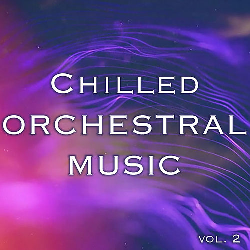 Chilled Orchestral Music vol. 2 de Royal Philharmonic Orchestra