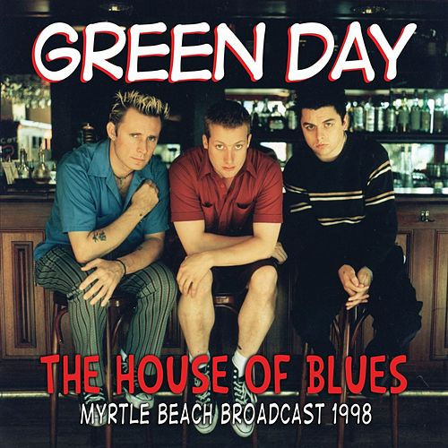 House Of Blues by Green Day