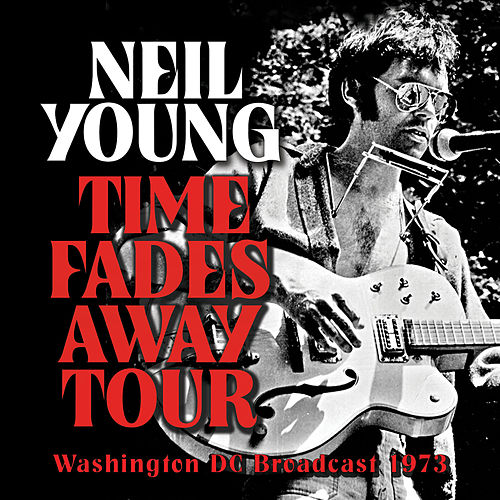 Time Fades Away Tour de Neil Young
