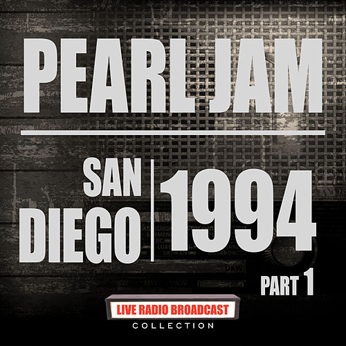 San Diego 1994 Part 1 (Live) by Pearl Jam