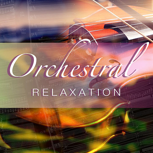 Orchestral Relaxation by Royal Philharmonic Orchestra