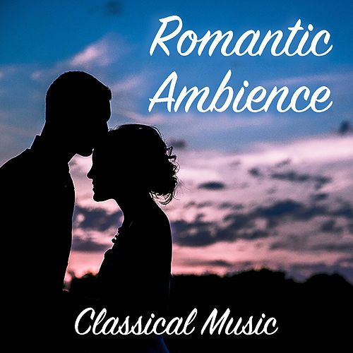 Romantic Ambience Classical Music di Royal Philharmonic Orchestra
