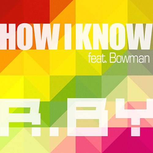 How I Know (Radio Edit) di R.BY