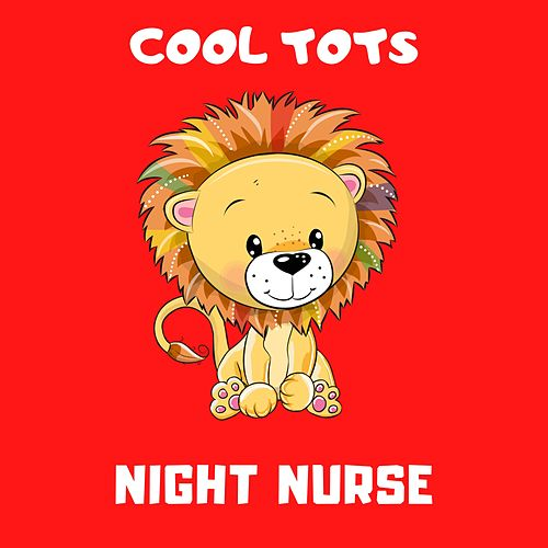 Night Nurse de Cool Tots