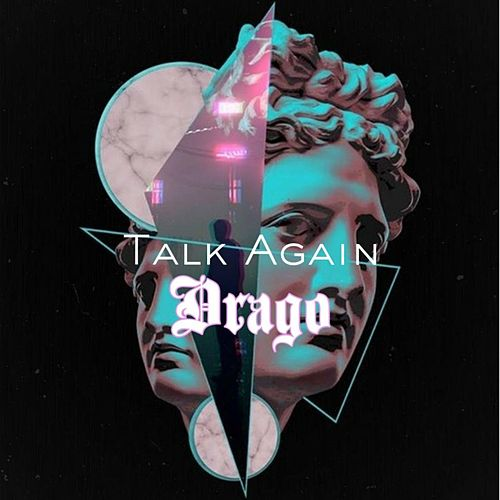 Talk Again von Drago