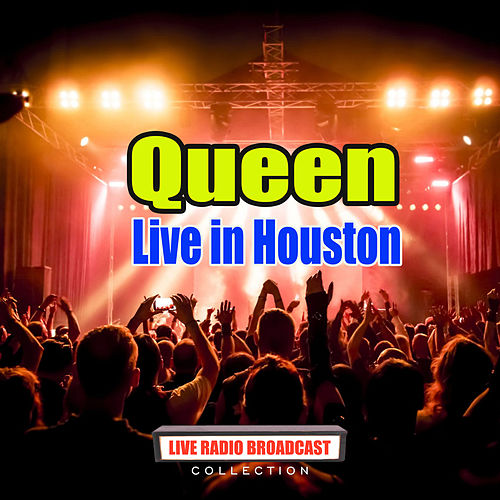 Live in Houston (Live) by Queen