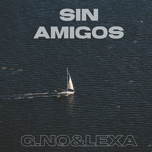 Sin Amigos by G.No