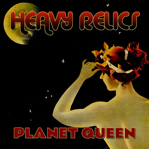 Planet Queen by Heavy Relics