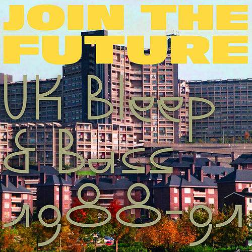 Join The Future: UK Bleep & Bass 1988-91 von Various Artists