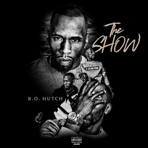 The Show von R.O. Hutch