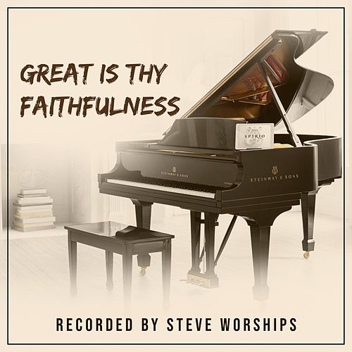 Great Is Thy Faithfulnes (Instrumental) by Steve Worships