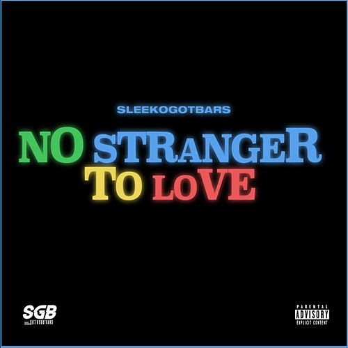 No Stranger to Love by SleekoGotBars