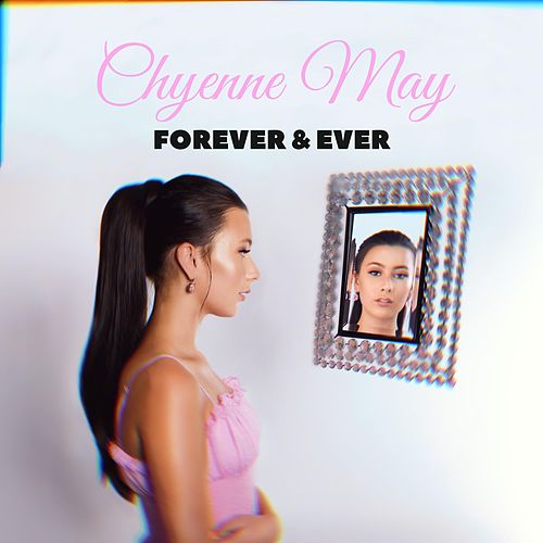Forever and Ever by Chyenne May
