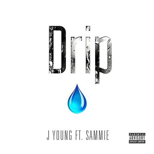 Drip by J Young MDK