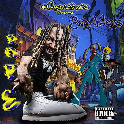 Dope by Jay Keys