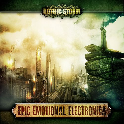 Epic Emotional Electronica by Gothic Storm
