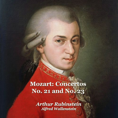 Mozart: Concertos No. 21 and No. 23 by Arthur Rubinstein