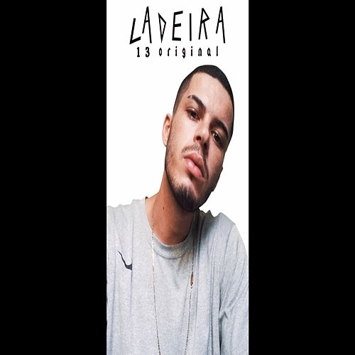 Ladeira by 13 Original