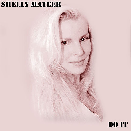 Do It by Shelly Mateer