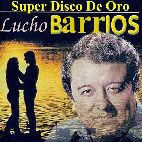Super Disco de Oro de Lucho Barrios