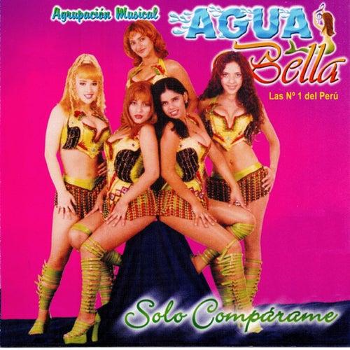 Solo Compárame by Aguabella