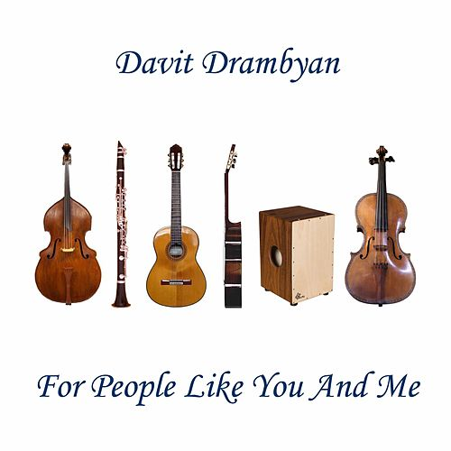 For People Like You and Me von Davit Drambyan
