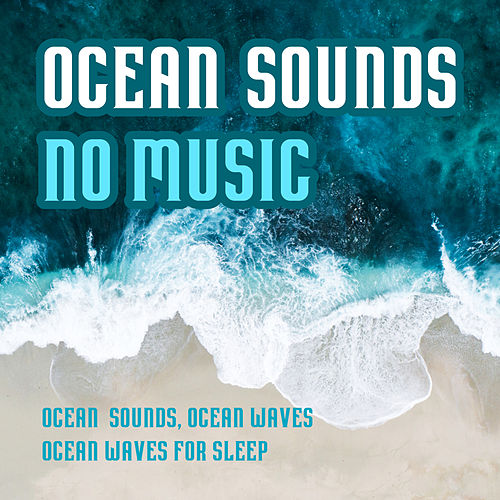 Ocean Sounds No Music by Ocean Sounds (1)
