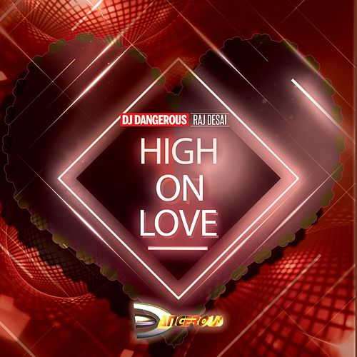 High On Love de DJ Dangerous Raj Desai