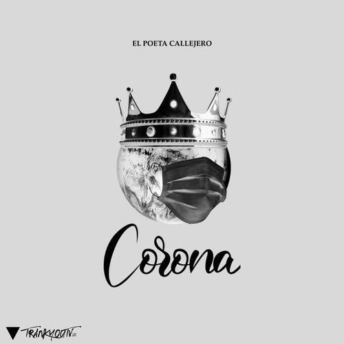 Corona by El Poeta Callejero