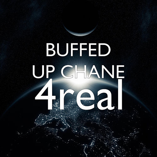 4real by Buffed Up Chane