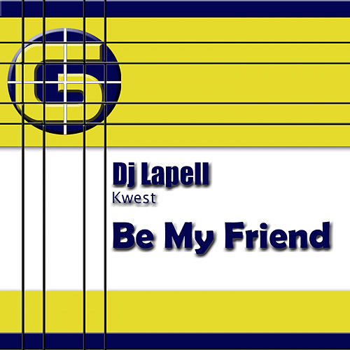 Be My Friend by DJ Lapell