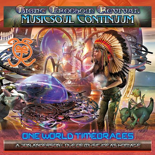 Musicsoul Continuum: One World Timebraces de Light Freedom Revival