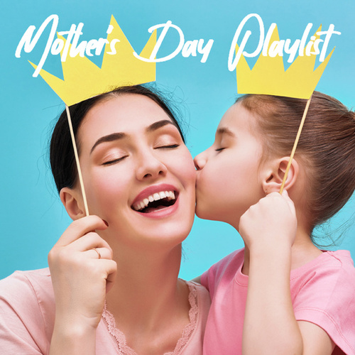 Mother's Day Playlist by Various Artists