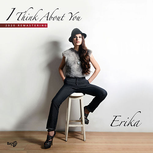 I Think About You (2020 Remastering) by Erika