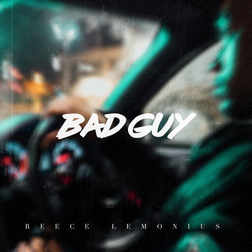 Bad Guy von Reece Lemonius