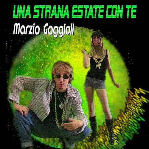 Una Strana Estate Con Te by Marzia Gaggioli