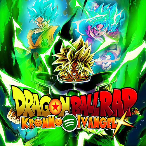 Dragon Ball Rap - Broly vs Goku de Kronno Zomber